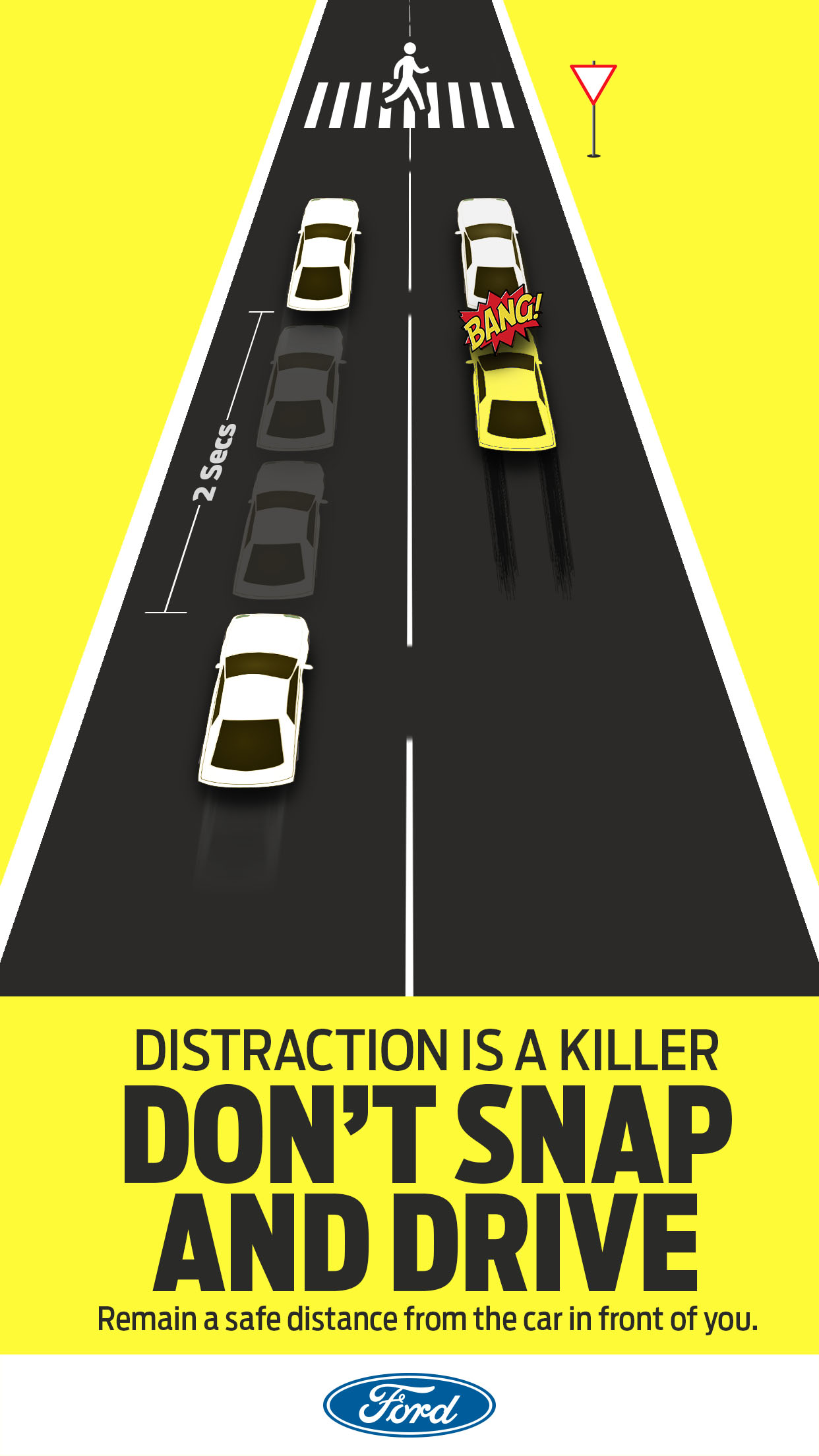 Remain a safe distance from the car infront of you